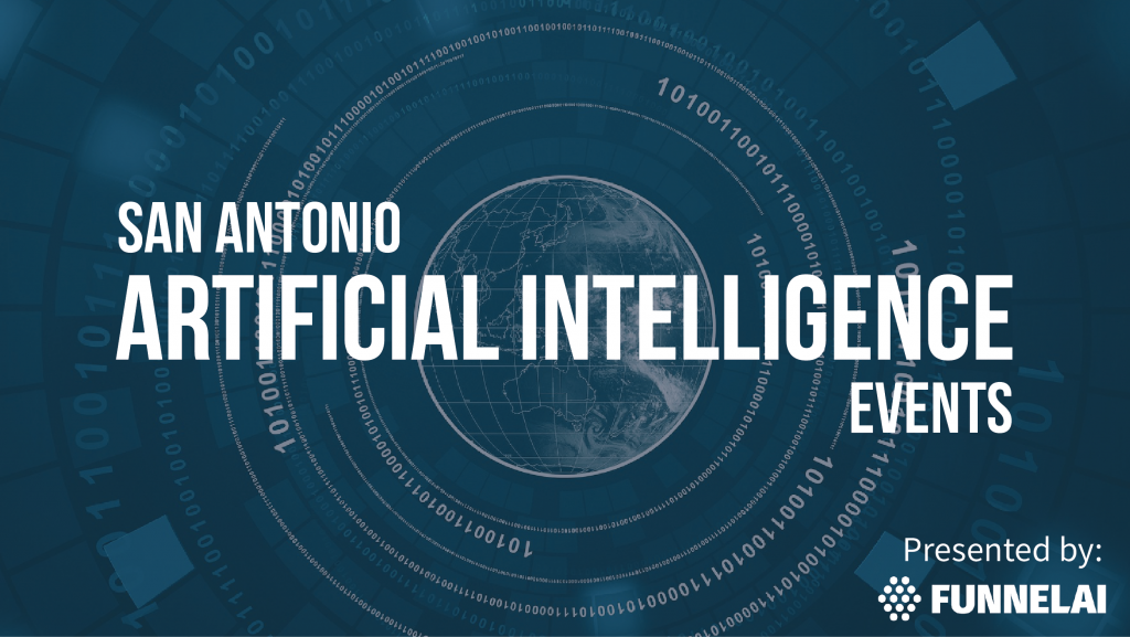 San Antonio Artificial Intelligence Events, presented by FunnelAI